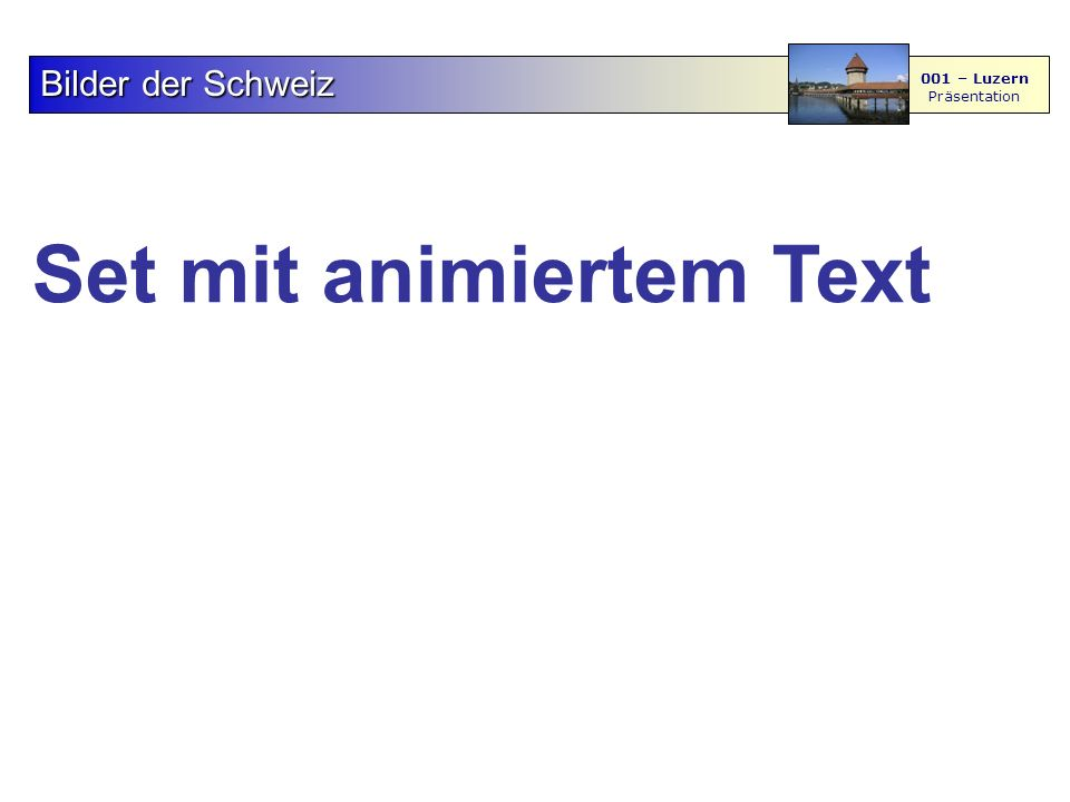 Set mit animiertem Text BilderderSchweiz Bilder der Schweiz 001 – Luzern Präsentation