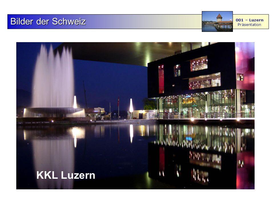 F S - M BilderderSchweiz Bilder der Schweiz 001 – Luzern Präsentation 4567 8 KKL Luzern