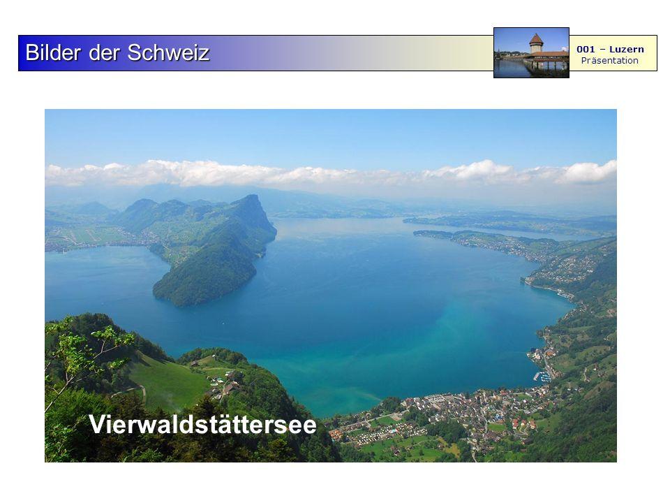 F S - M BilderderSchweiz Bilder der Schweiz 001 – Luzern Präsentation 4567 89 Vierwaldstättersee Luzern Vierwaldstättersee