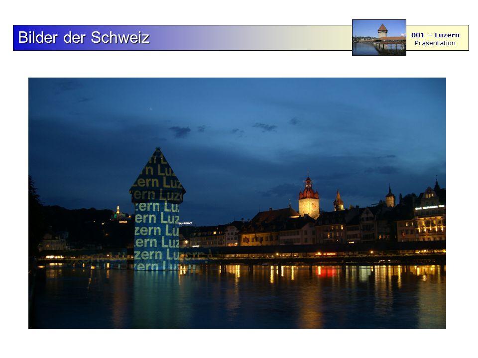 F S - M BilderderSchweiz Bilder der Schweiz 001 – Luzern Präsentation