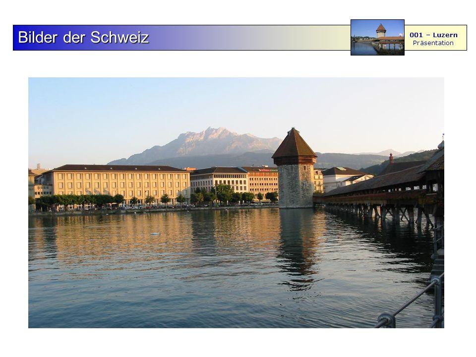 F S - M BilderderSchweiz Bilder der Schweiz 001 – Luzern Präsentation 456
