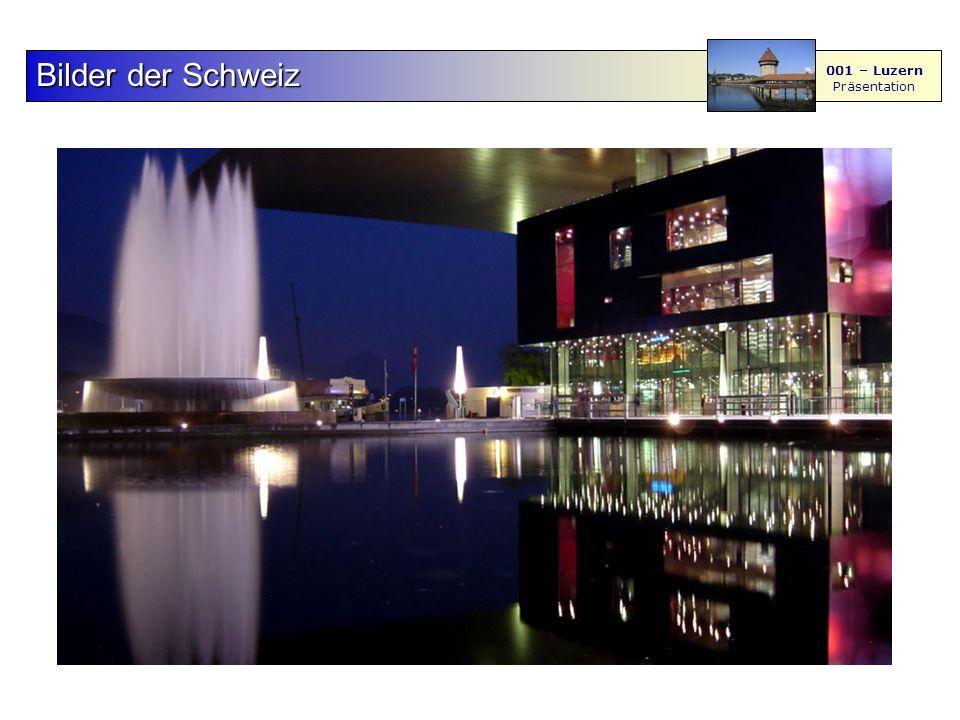 F S - M BilderderSchweiz Bilder der Schweiz 001 – Luzern Präsentation 4567 8