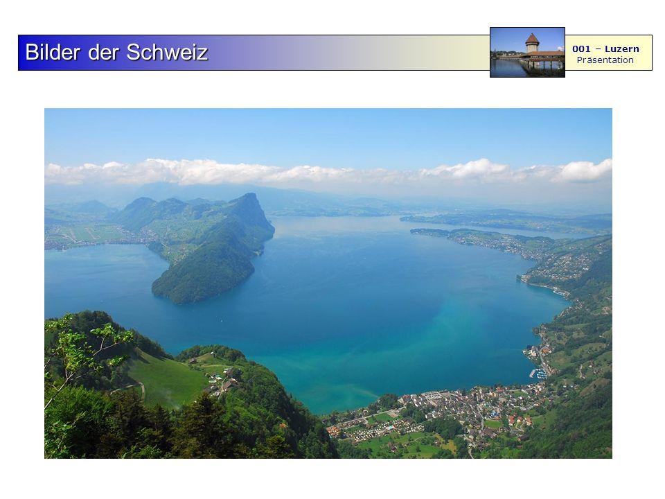 F S - M BilderderSchweiz Bilder der Schweiz 001 – Luzern Präsentation 4567 89 Vierwaldstättersee Luzern