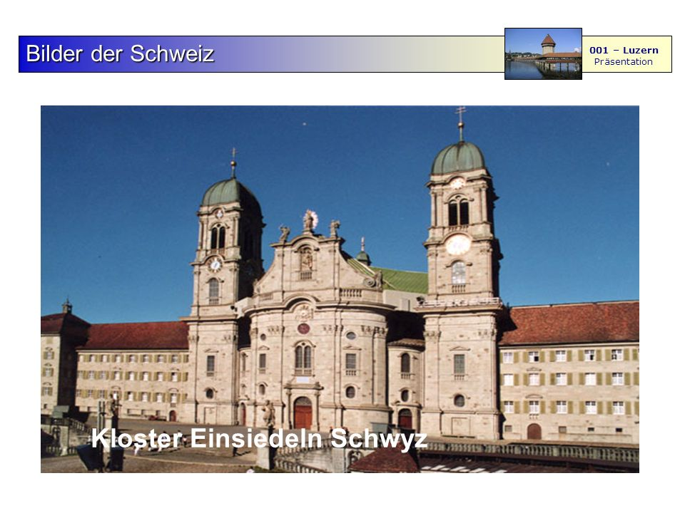 F S - M BilderderSchweiz Bilder der Schweiz 001 – Luzern Präsentation Kloster Einsiedeln Schwyz