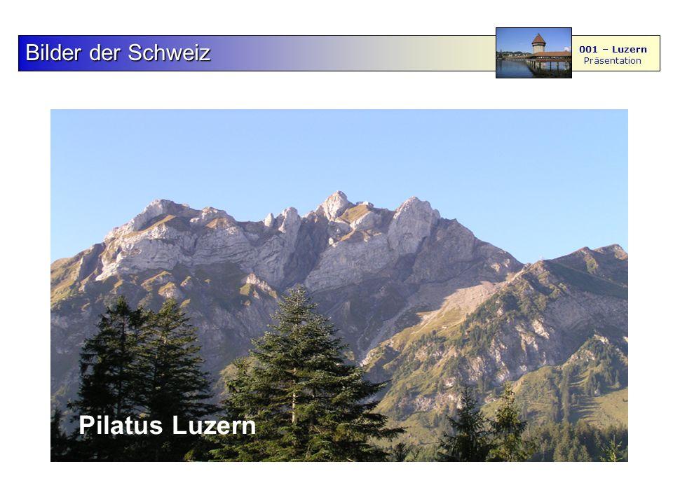 F S - M BilderderSchweiz Bilder der Schweiz 001 – Luzern Präsentation Hotel National Luzern Pilatus Luzern