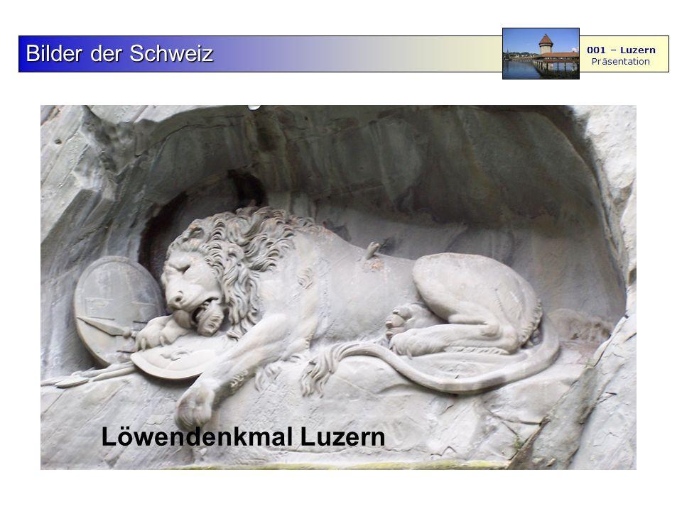 F S - M BilderderSchweiz Bilder der Schweiz 001 – Luzern Präsentation 45 Löwendenkmal Luzern