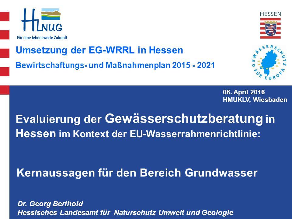 Umsetzung der EG-WRRL in Hessen Bewirtschaftungs- und Maßnahmenplan 2015 - 2021 Dr.