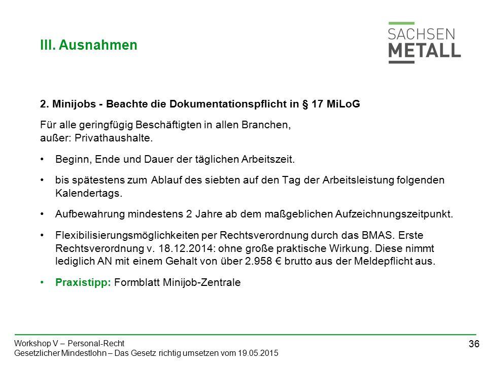 36 Workshop V – Personal-Recht Gesetzlicher Mindestlohn – Das Gesetz richtig umsetzen vom 19.05.2015 2.