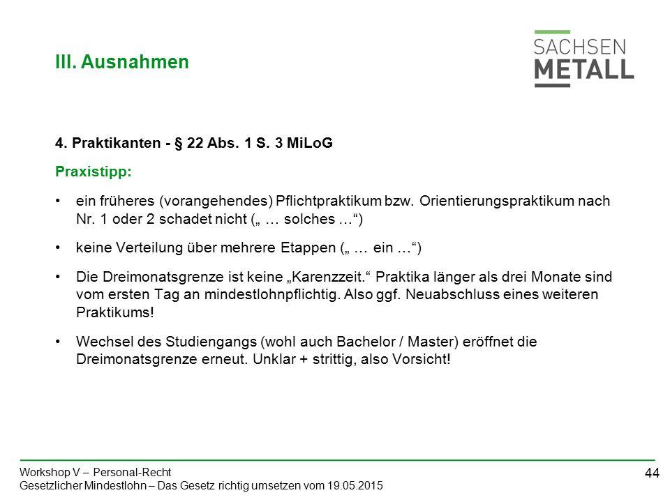 44 Workshop V – Personal-Recht Gesetzlicher Mindestlohn – Das Gesetz richtig umsetzen vom 19.05.2015 4.