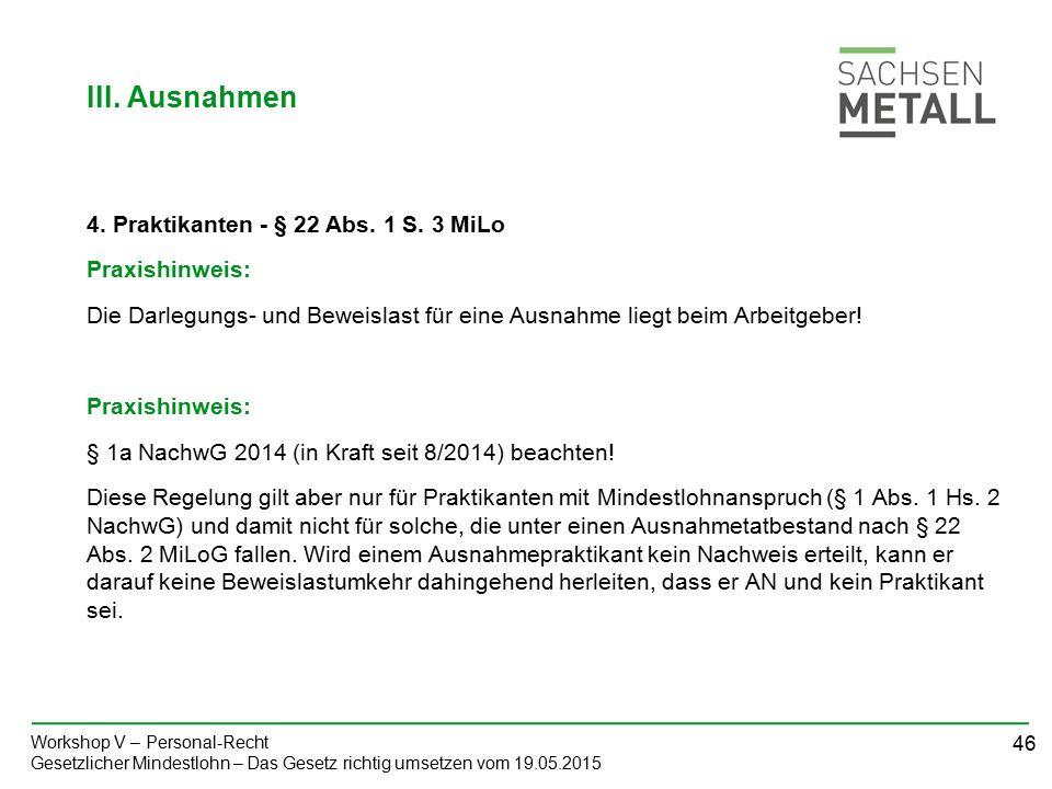 46 Workshop V – Personal-Recht Gesetzlicher Mindestlohn – Das Gesetz richtig umsetzen vom 19.05.2015 4.