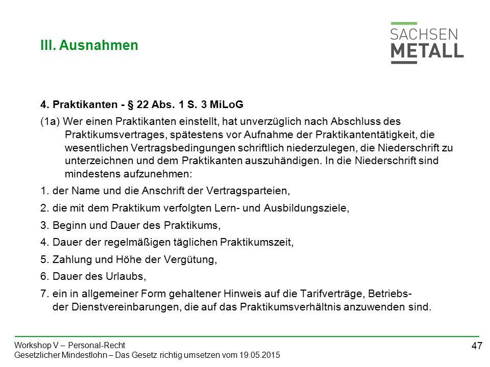 47 Workshop V – Personal-Recht Gesetzlicher Mindestlohn – Das Gesetz richtig umsetzen vom 19.05.2015 4.