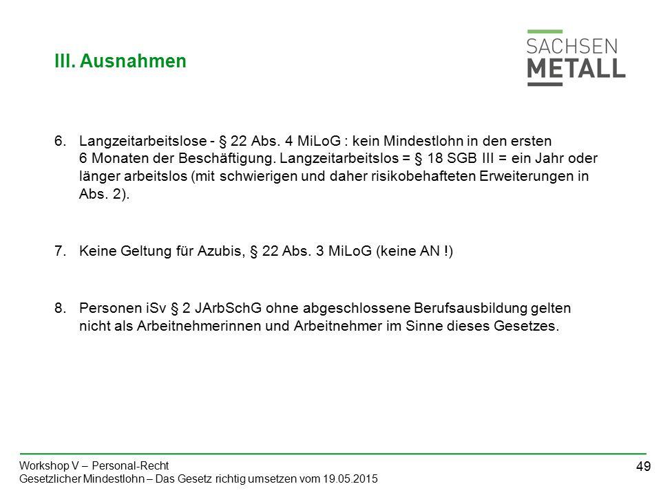 49 Workshop V – Personal-Recht Gesetzlicher Mindestlohn – Das Gesetz richtig umsetzen vom 19.05.2015 6.Langzeitarbeitslose - § 22 Abs.