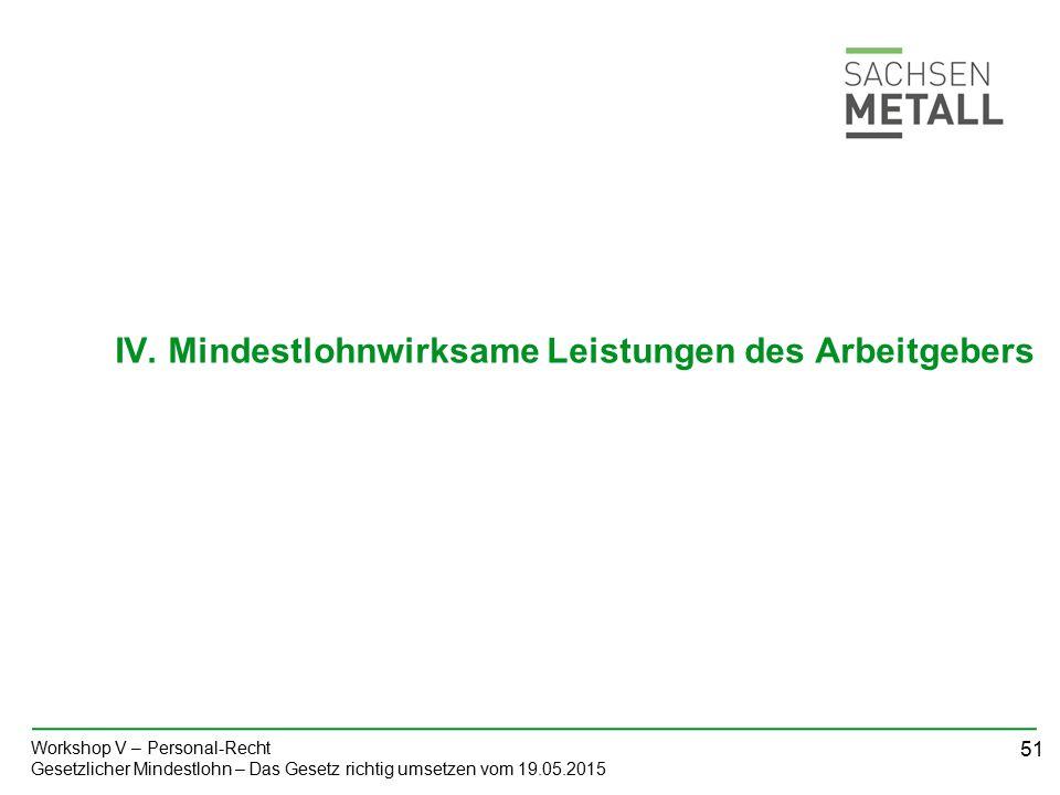 51 Workshop V – Personal-Recht Gesetzlicher Mindestlohn – Das Gesetz richtig umsetzen vom 19.05.2015 IV.