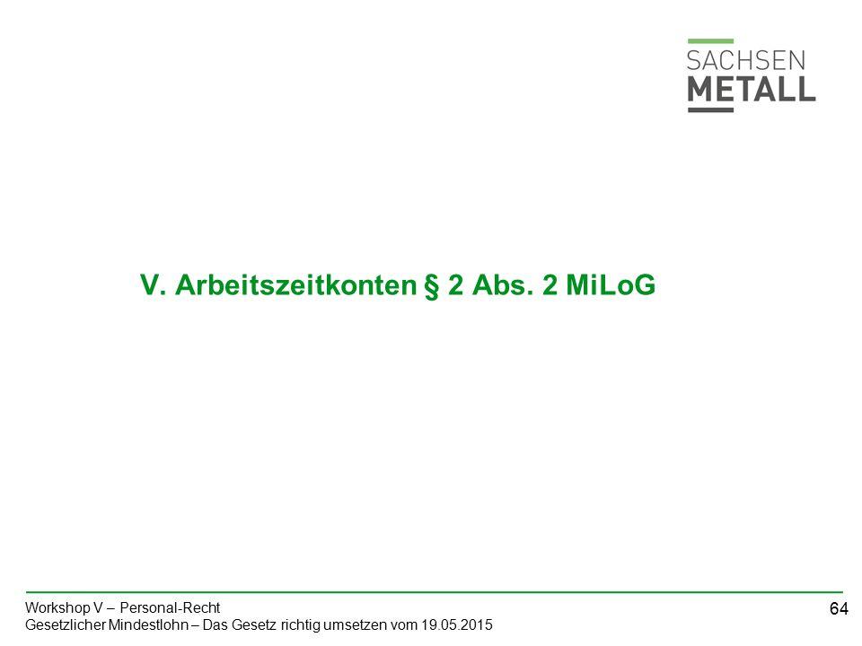 64 Workshop V – Personal-Recht Gesetzlicher Mindestlohn – Das Gesetz richtig umsetzen vom 19.05.2015 V.