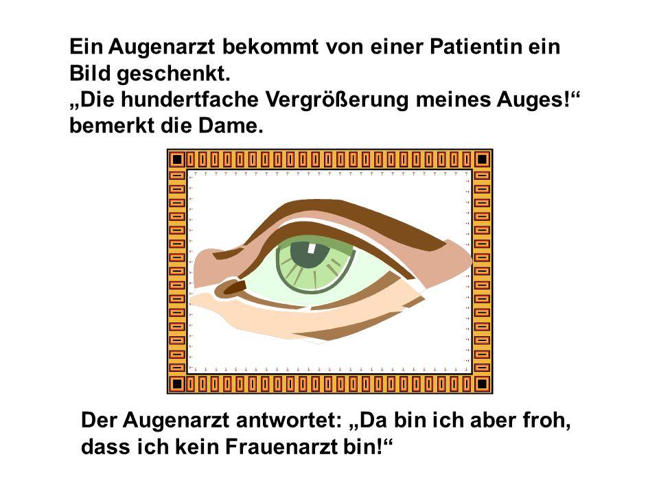 Ein Augenarzt bekommt von einer Patientin ein Bild geschenkt.