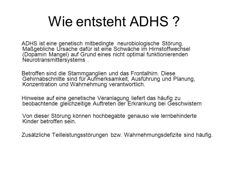 Wie entsteht ADHS .ADHS ist eine genetisch mitbedingte neurobiologische Störung.