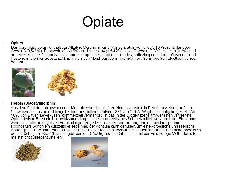 Opiate Opium Das gereinigte Opium enthält das Alkaloid Morphin in einer Konzentration von etwa 5-10 Prozent, daneben Codein3 (0,5-3 %), Papaverin (0,1-0,5%) und Narcotin4 (1,5-12%) sowie Thebain (0,3%), Narcein (0,2%) und andere Alkaloide.