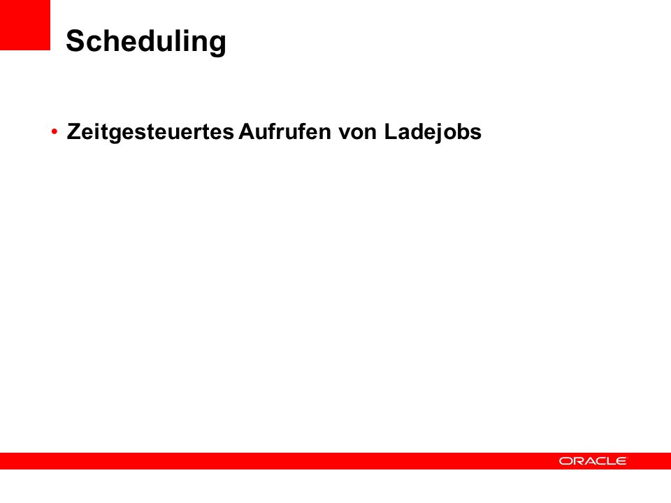 Scheduling Zeitgesteuertes Aufrufen von Ladejobs
