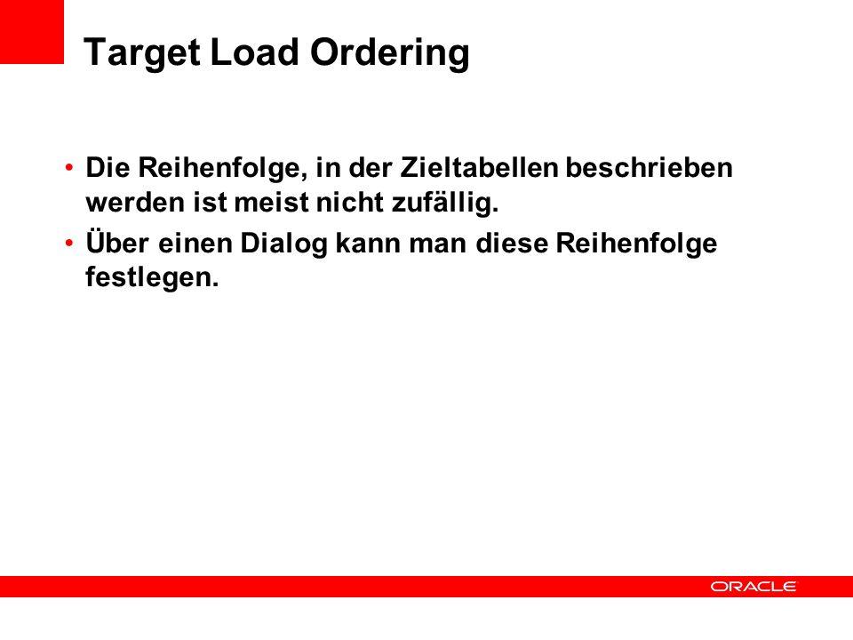 Target Load Ordering Die Reihenfolge, in der Zieltabellen beschrieben werden ist meist nicht zufällig.