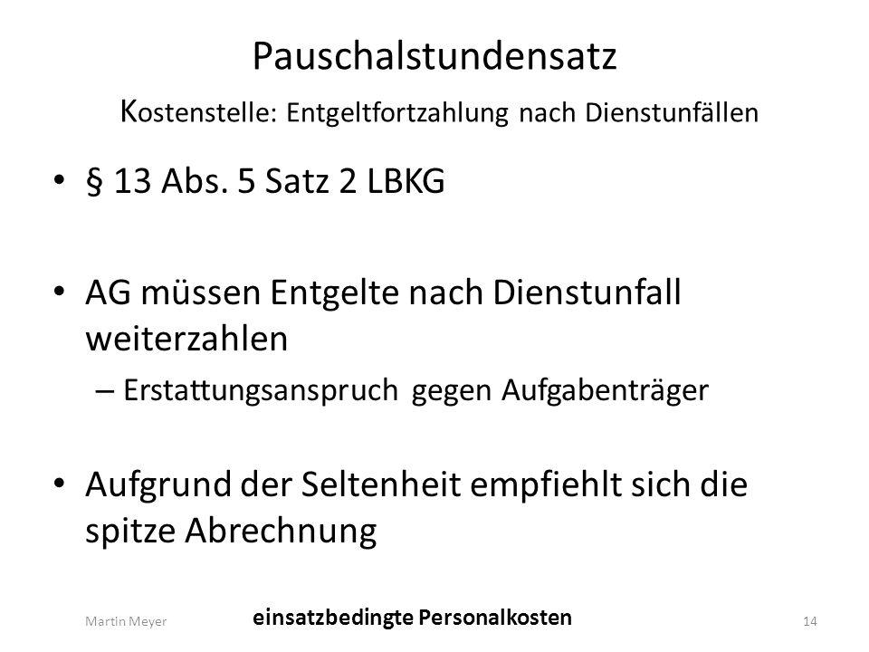 Pauschalstundensatz K ostenstelle: Entgeltfortzahlung nach Dienstunfällen § 13 Abs.