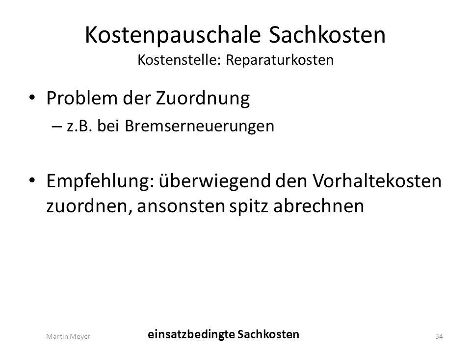 Kostenpauschale Sachkosten Kostenstelle: Reparaturkosten Problem der Zuordnung – z.B.