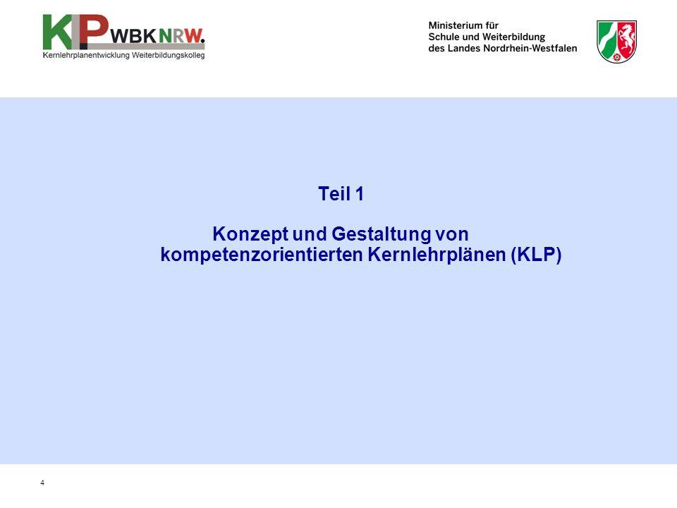 Teil 1 Konzept und Gestaltung von kompetenzorientierten Kernlehrplänen (KLP) 4