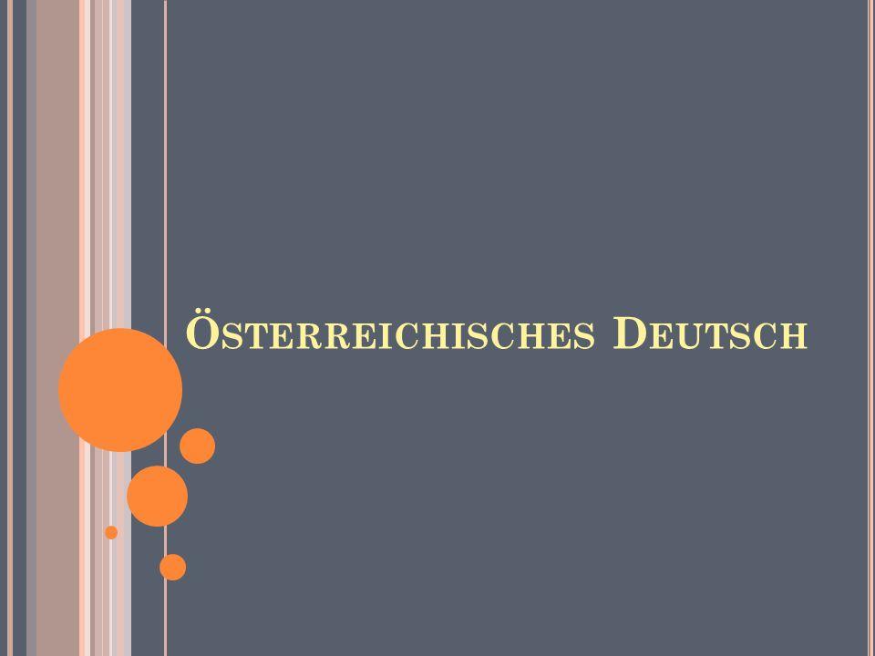 Ö STERREICHISCHES D EUTSCH