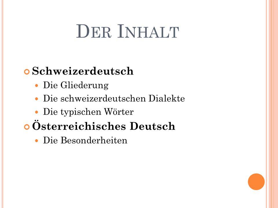 Österreichisches Deutsch bezeichnet die in Österreich gebräuchliche Varietät der neuhochdeutschen Standardsprache.