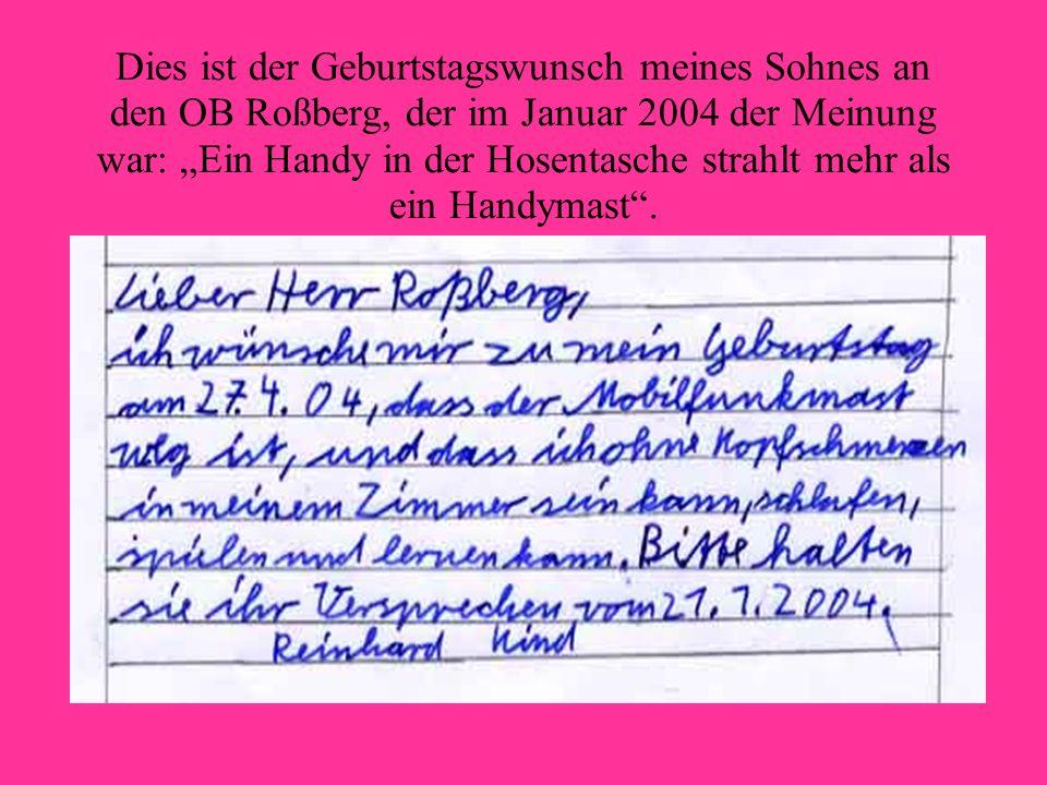 """Dies ist der Geburtstagswunsch meines Sohnes an den OB Roßberg, der im Januar 2004 der Meinung war: """"Ein Handy in der Hosentasche strahlt mehr als ein Handymast ."""