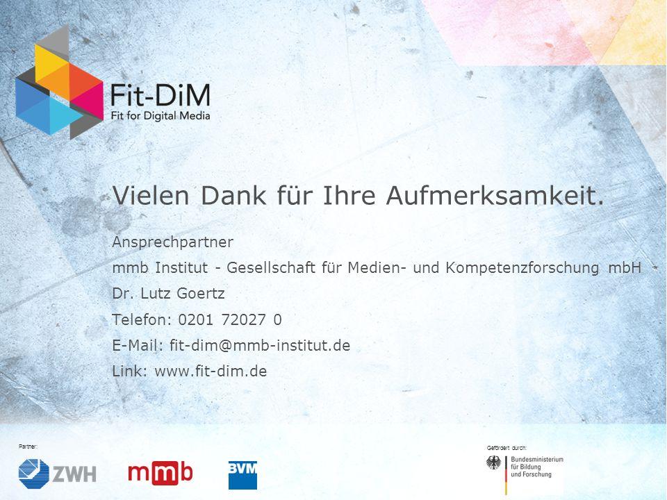 Fit-DiM Farben RGB Schrift: Verdana 225 11 105 74 132 196 80 80 80 130 130 130 Partner: Gefördert durch: Vielen Dank für Ihre Aufmerksamkeit.