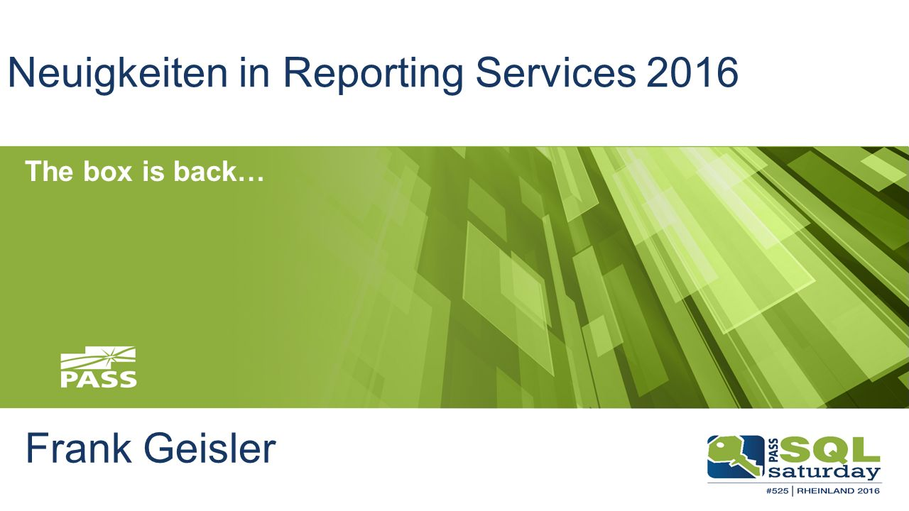 Neuigkeiten in Reporting Services 2016 Frank Geisler The box is back…