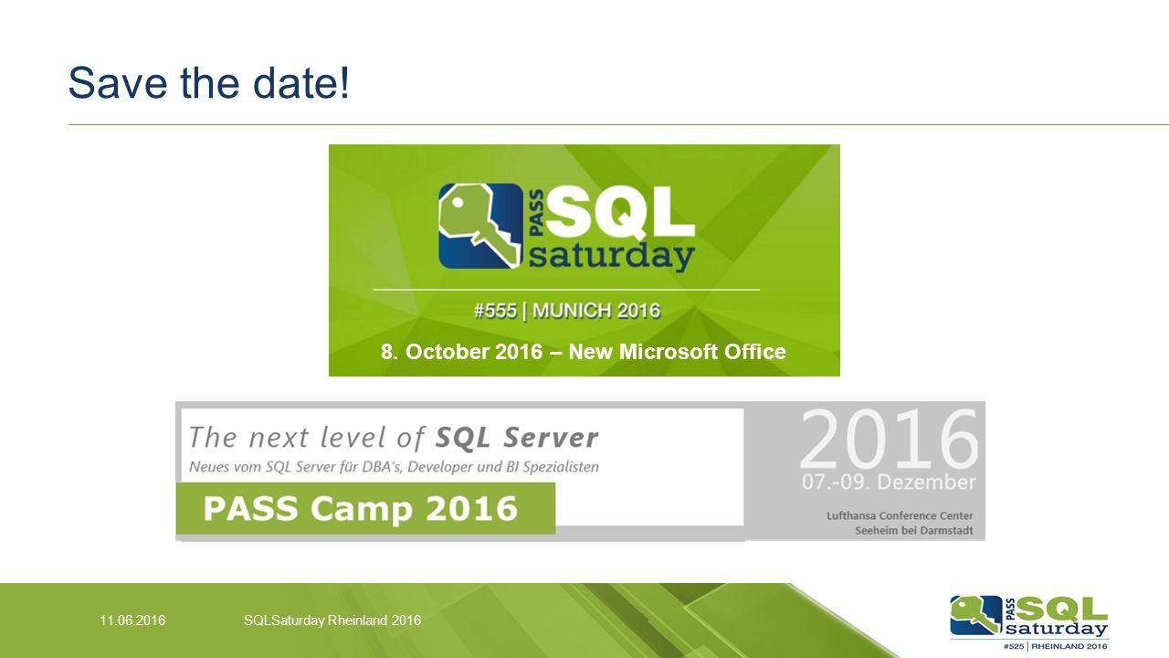 Save the date! 11.06.2016SQLSaturday Rheinland 2016 8. October 2016 – New Microsoft Office