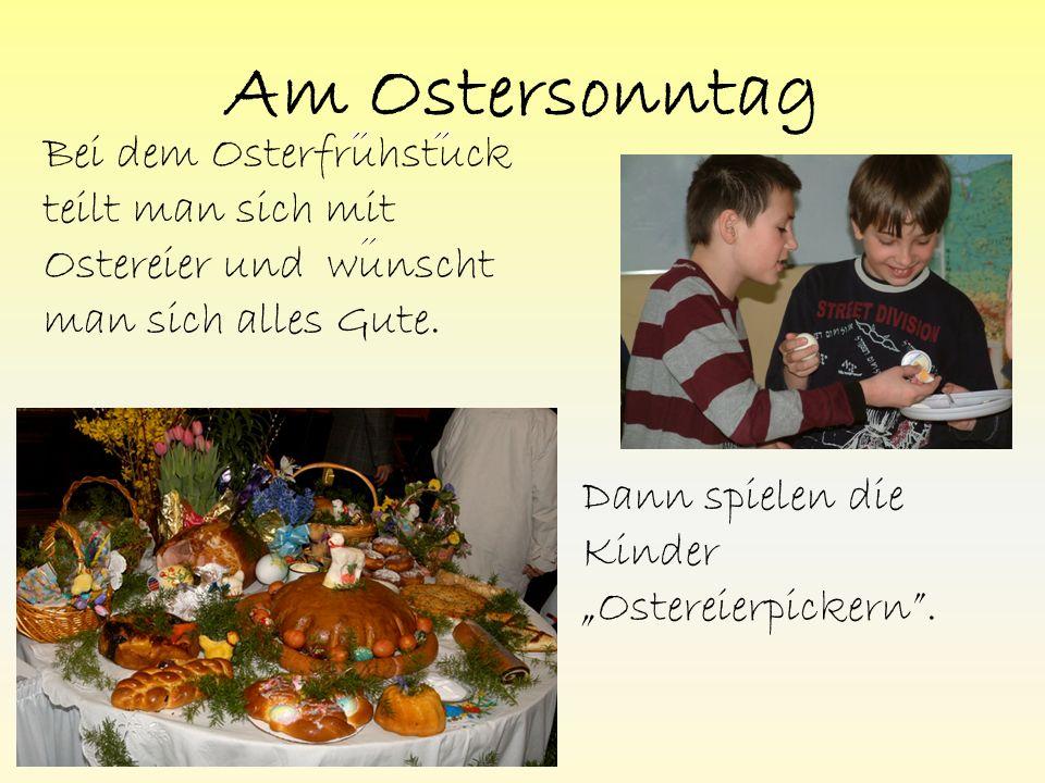 Am Ostersonntag Bei dem Osterfruhstuck teilt man sich mit Ostereier und wunscht man sich alles Gute.
