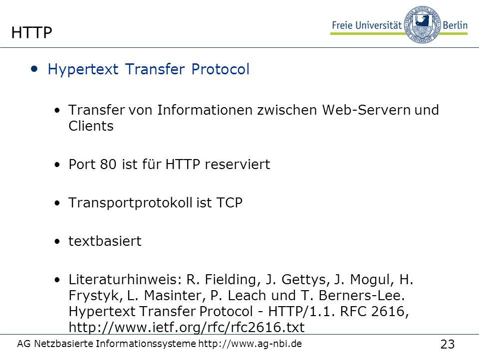 23 Hypertext Transfer Protocol Transfer von Informationen zwischen Web-Servern und Clients Port 80 ist für HTTP reserviert Transportprotokoll ist TCP