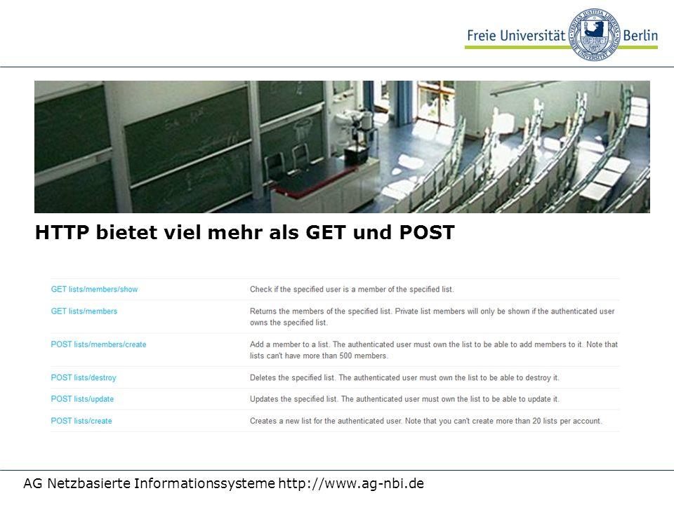 HTTP bietet viel mehr als GET und POST AG Netzbasierte Informationssysteme http://www.ag-nbi.de