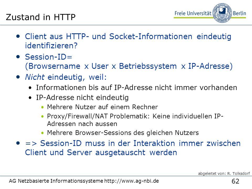 62 AG Netzbasierte Informationssysteme http://www.ag-nbi.de Zustand in HTTP Client aus HTTP- und Socket-Informationen eindeutig identifizieren? Sessio