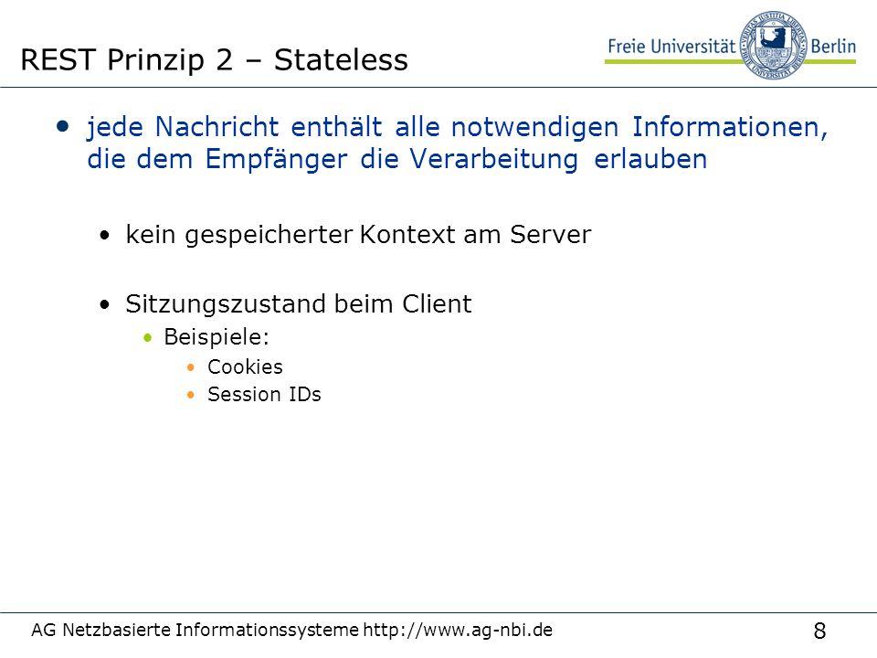 8 jede Nachricht enthält alle notwendigen Informationen, die dem Empfänger die Verarbeitung erlauben kein gespeicherter Kontext am Server Sitzungszust
