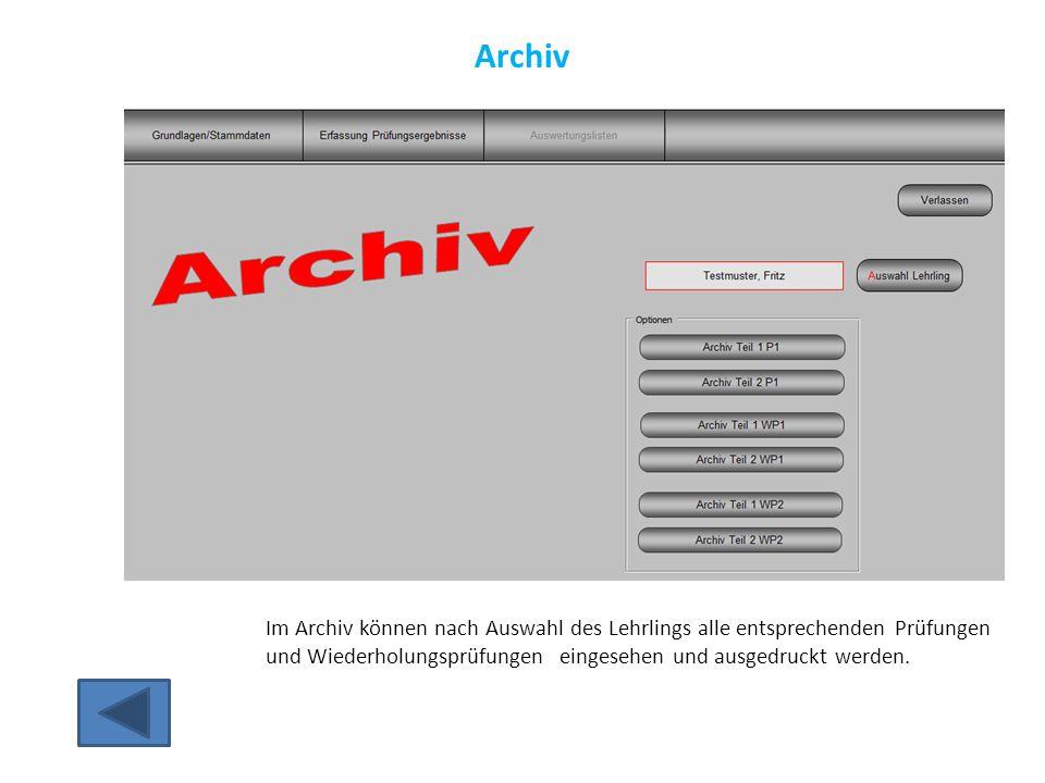 Archiv Im Archiv können nach Auswahl des Lehrlings alle entsprechenden Prüfungen und Wiederholungsprüfungen eingesehen und ausgedruckt werden.