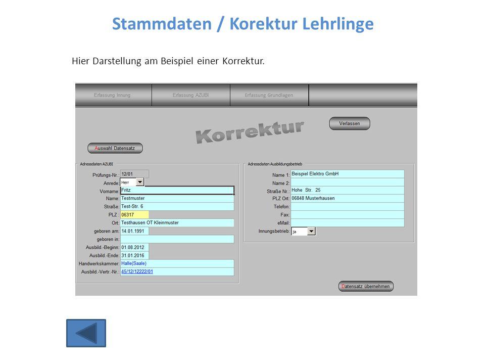 Stammdaten / Korektur Lehrlinge Hier Darstellung am Beispiel einer Korrektur.