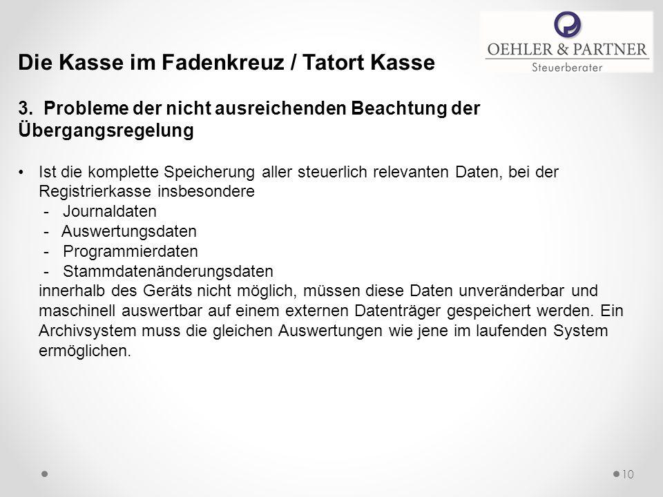 Die Kasse im Fadenkreuz / Tatort Kasse 3. Probleme der nicht ausreichenden Beachtung der Übergangsregelung Ist die komplette Speicherung aller steuerl