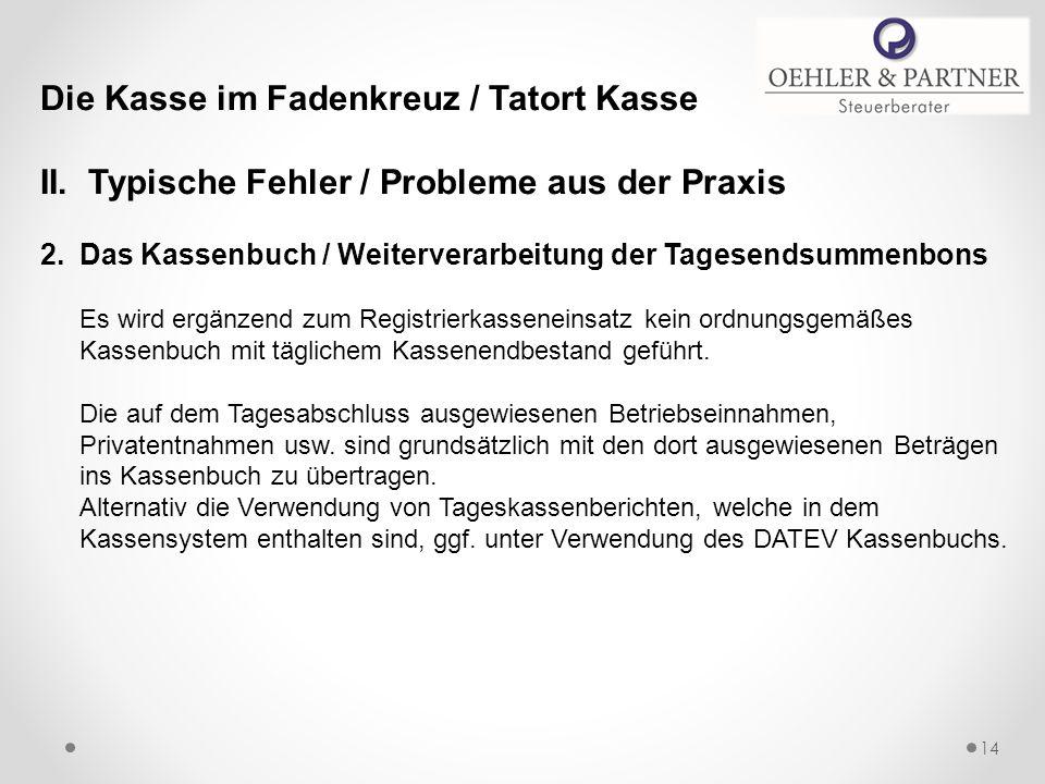 Die Kasse im Fadenkreuz / Tatort Kasse II. Typische Fehler / Probleme aus der Praxis 2.Das Kassenbuch / Weiterverarbeitung der Tagesendsummenbons Es w
