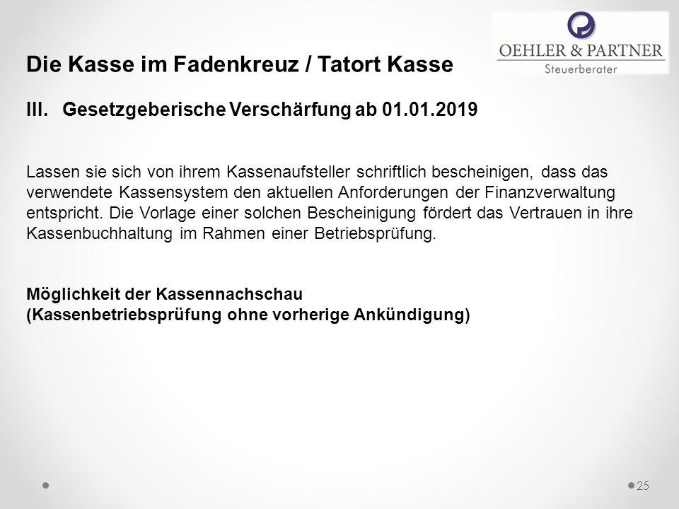 Die Kasse im Fadenkreuz / Tatort Kasse III. Gesetzgeberische Verschärfung ab 01.01.2019 Lassen sie sich von ihrem Kassenaufsteller schriftlich beschei