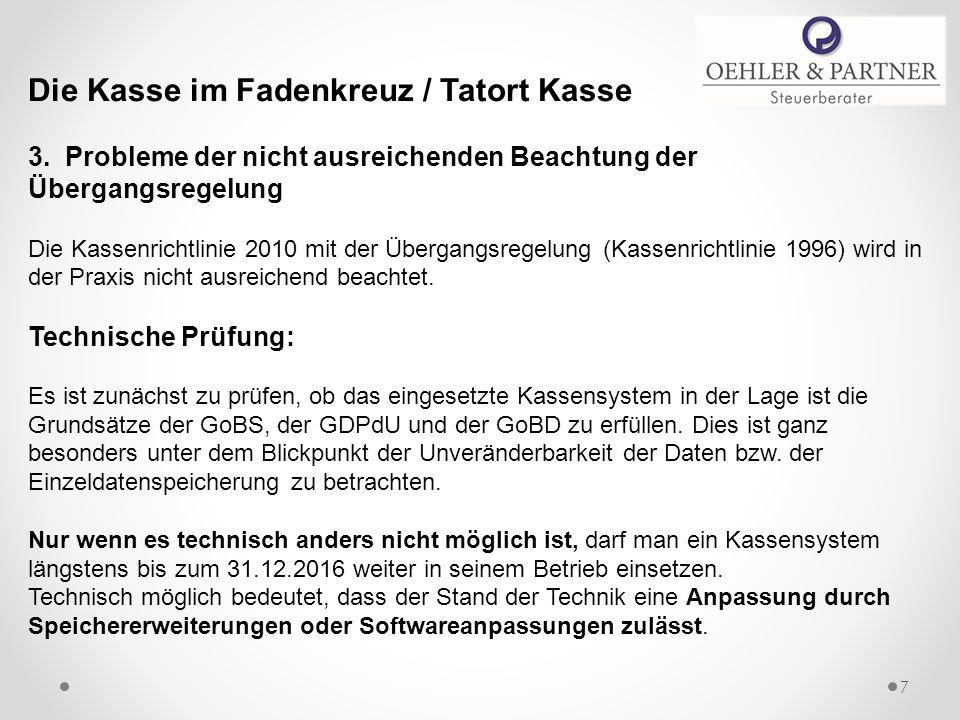Die Kasse im Fadenkreuz / Tatort Kasse 3. Probleme der nicht ausreichenden Beachtung der Übergangsregelung Die Kassenrichtlinie 2010 mit der Übergangs
