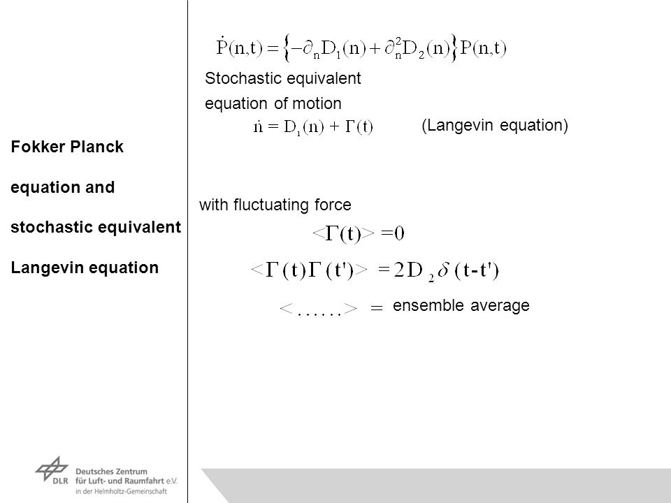 Fokker Planck equation and stochastic equivalent Langevin equation Stochastic equivalent equation of motion (Langevin equation) with fluctuating force ensemble average