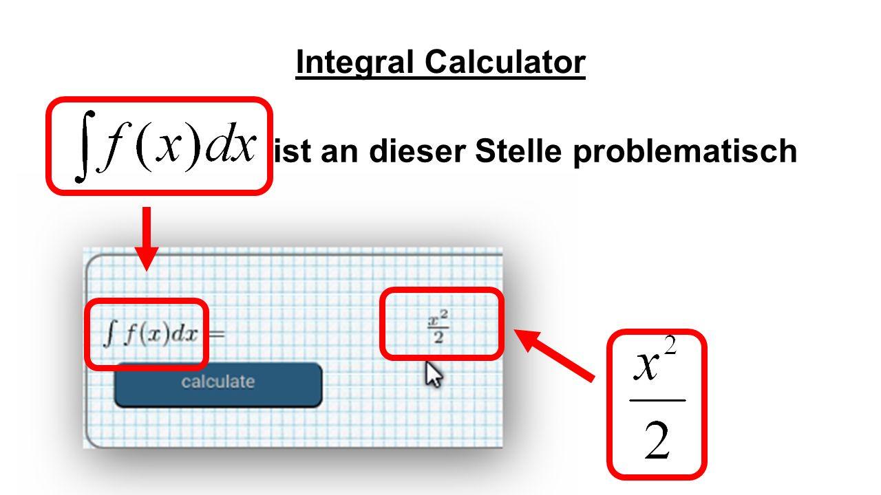 Integral Calculator ist an dieser Stelle problematisch