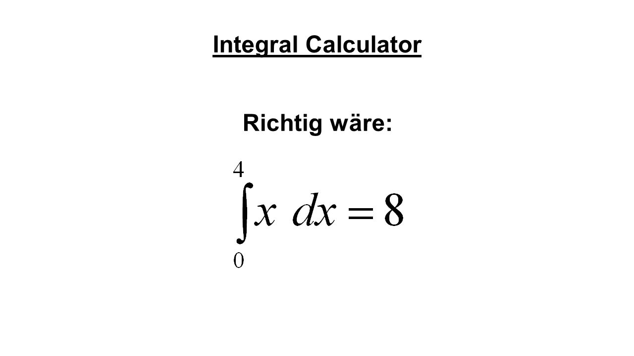 Integral Calculator Richtig wäre: