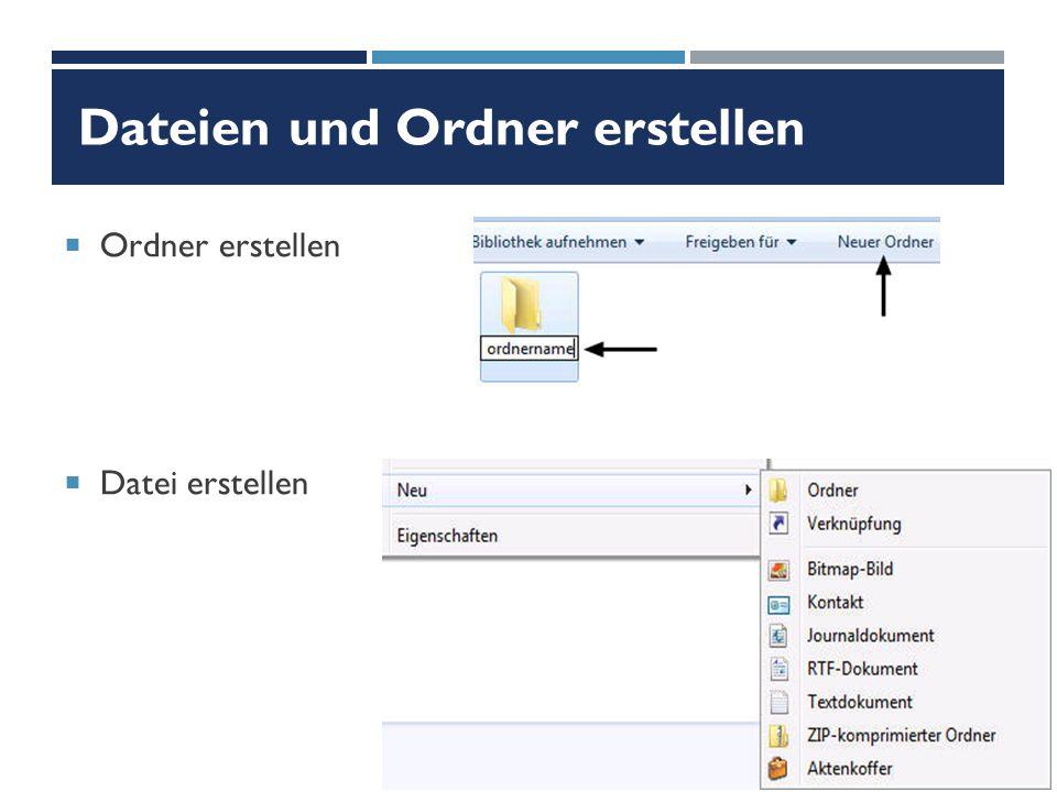 Dateien und Ordner erstellen  Ordner erstellen  Datei erstellen