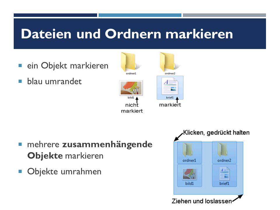 Dateien und Ordnern markieren  ein Objekt markieren  blau umrandet  mehrere zusammenhängende Objekte markieren  Objekte umrahmen