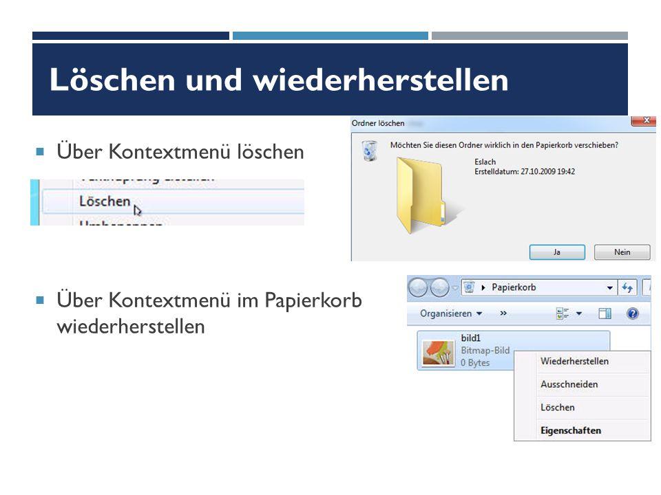 Löschen und wiederherstellen  Über Kontextmenü löschen  Über Kontextmenü im Papierkorb wiederherstellen