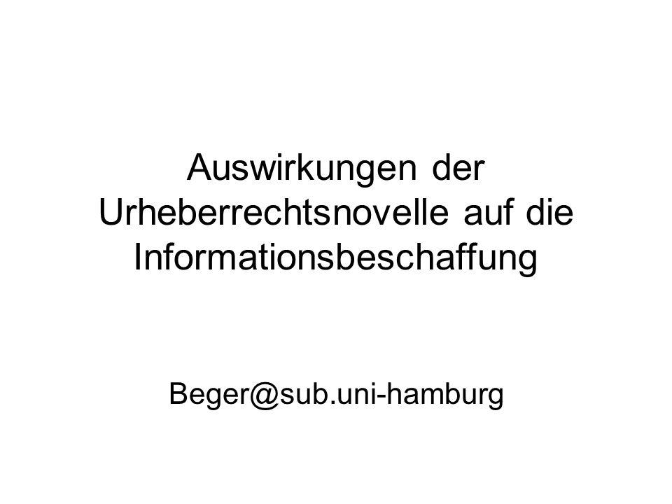 Auswirkungen der Urheberrechtsnovelle auf die Informationsbeschaffung Beger@sub.uni-hamburg
